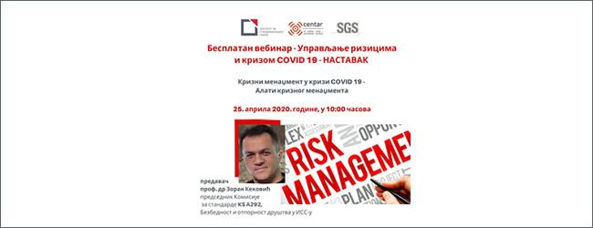 BESPLATNI VEBINAR 25.04.2020. god. u 10:00h   Krizni menadžment – Upravljanje rizicima i krizom COVID 19 – NASTAVAK